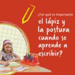 ¿Por qué es importante el lápiz y la postura cuando se aprende a escribir?